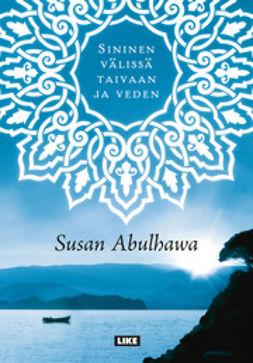 Abulhawa, Susan - Sininen välissä taivaan ja veden, e-kirja