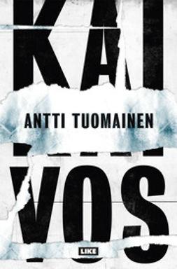Tuomainen, Antti - Kaivos, e-bok