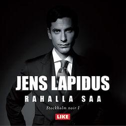 Lapidus, Jens - Rahalla saa, äänikirja