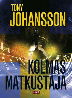 Johansson, Tony - Kolmas matkustaja, ebook