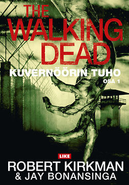 Kirkman, Robert - The Walking Dead: Kuvernöörin tuho : Osa 1, ebook
