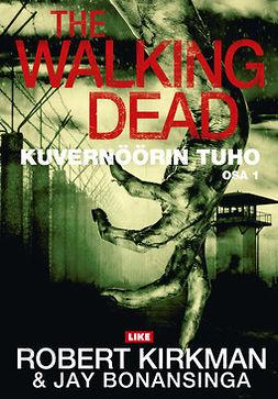 The Walking Dead: Kuvernöörin tuho : Osa 1