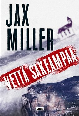Miller, Jax - Vettä sakeampaa, e-kirja