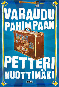 Nuottimäki, Petteri - Varaudu pahimpaan, ebook