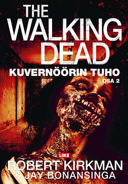 Bonansinga, Jay - The Walking Dead: Kuvernöörin tuho : osa 2, ebook