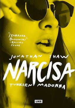 Shaw, Jonathan - Narcisa - Tuhkien madonna, e-kirja