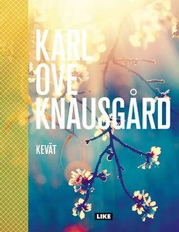 Knausgård, Karl Ove - Kevät, ebook