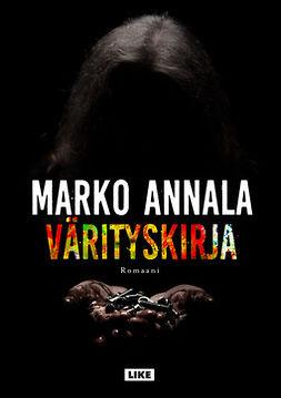 Annala, Marko - Värityskirja: Romaani, e-kirja