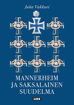 Vakkuri, Juha - Mannerheim ja saksalainen suudelma, e-kirja