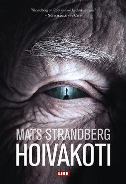 Strandberg, Mats - Hoivakoti, e-kirja
