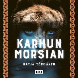 Törmänen, Katja - Karhun morsian, äänikirja