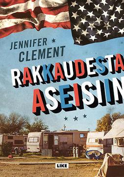 Clement, Jennifer - Rakkaudesta aseisiin, e-kirja