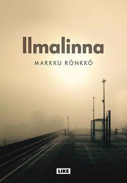 Rönkkö, Markku - Ilmalinna, ebook