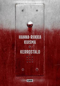 Kuisma, Hanna-Riikka - Kerrostalo, ebook
