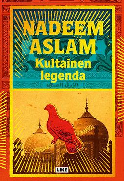 Aslam, Nadeem - Kultainen legenda, e-kirja