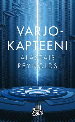 Reynolds, Alastair - Varjokapteeni: Kostaja - Toinen kirja, e-kirja