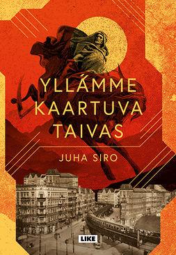 Siro, Juha - Yllämme kaartuva taivas, ebook