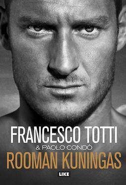 Condò, Paolo - Rooman kuningas: Omaelämäkerta, e-kirja