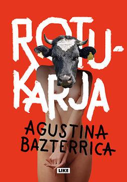 Bazterrica, Agustina - Rotukarja, e-kirja