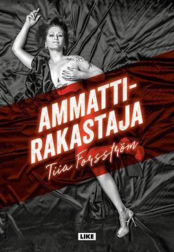 Forsström, Tiia - Ammattirakastaja, ebook