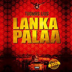 Lius, Tuomas - Lanka palaa, äänikirja