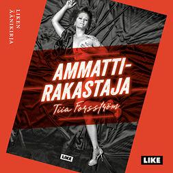 Forsström, Tiia - Ammattirakastaja, audiobook