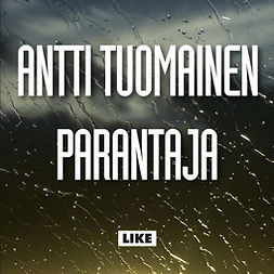 Tuomainen, Antti - Parantaja, äänikirja