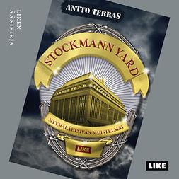 Terras, Antto - Stockmann Yard - Myymäläetsivän muistelmat, audiobook