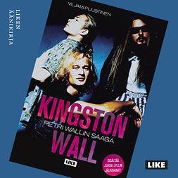 Puustinen, Viljami - Kingston Wall: Petri Wallin saaga, äänikirja