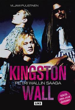 Kingston Wall - Petri Wallin saaga: Petri Wallin saaga