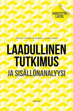 Sarajärvi, Anneli - Laadullinen tutkimus ja sisällönanalyysi: Uudistettu laitos, e-kirja
