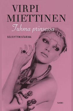 Nieminen, Tuula - Tuhma prinsessa - Selviytymistarina, ebook