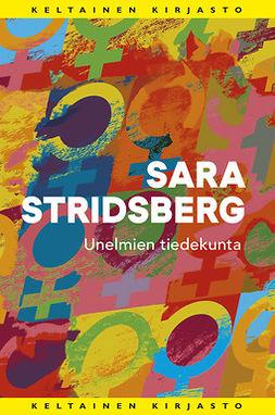 Stridsberg, Sara - Unelmien tiedekunta, e-kirja