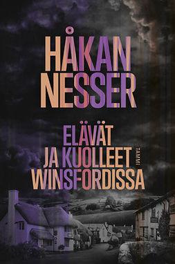Nesser, Håkan - Elävät ja kuolleet Winsfordissa, e-kirja