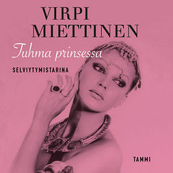 Nieminen, Tuula - Tuhma prinsessa - Selviytymistarina, äänikirja