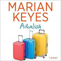 Keyes, Marian - Aikalisä, äänikirja