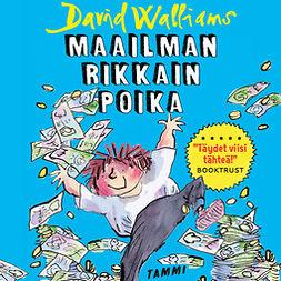 Walliams, David - Maailman rikkain poika, äänikirja