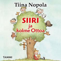 Nopola, Tiina - Siiri ja kolme Ottoa, äänikirja