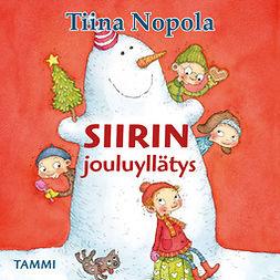 Nopola, Tiina - Siirin jouluyllätys, äänikirja