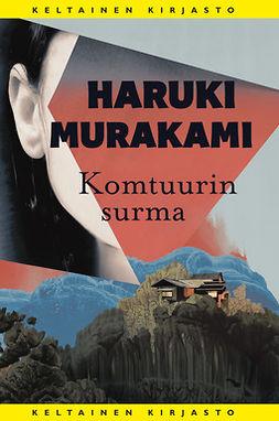 Murakami, Haruki - Komtuurin surma, e-kirja