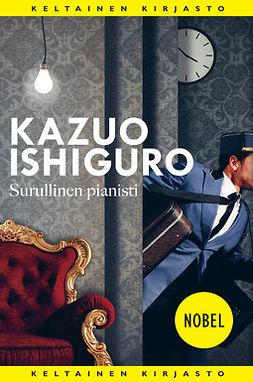 Ishiguro, Kazuo - Surullinen pianisti, e-bok