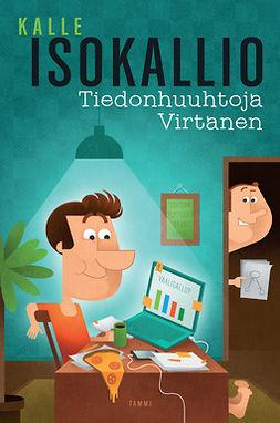 Isokallio, Kalle - Tiedonhuuhtoja Virtanen, e-kirja