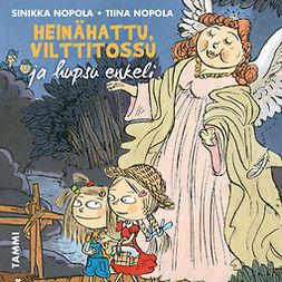 Nopola, Tiina - Heinähattu, Vilttitossu ja hupsu enkeli, äänikirja