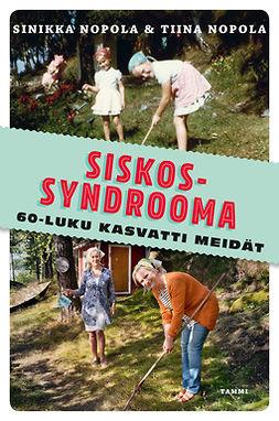 Nopola, Sinikka - Siskossyndrooma, e-bok