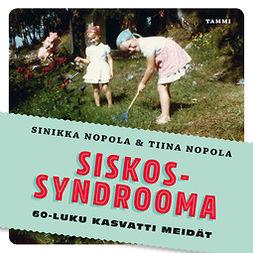 Siskossyndrooma: 60-luku kasvatti meidät