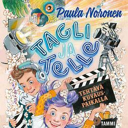 Tagli ja Telle : tehtävä kuvauspaikalla