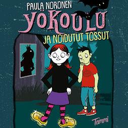Noronen, Paula - Yökoulu ja noidutut tossut, audiobook