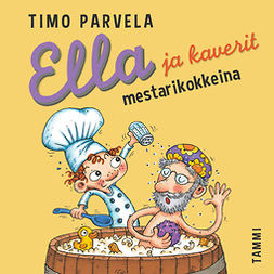 Parvela, Timo - Ella ja kaverit mestarikokkeina, audiobook