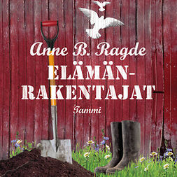 Ragde, Anne B. - Elämänrakentajat, äänikirja
