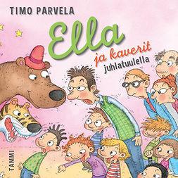 Lindman, Mervi - Ella ja kaverit juhlatuulella, äänikirja